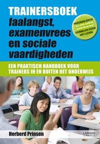 Trainersboek faalangst, examenvrees en sociale vaardigheden   Herberd Prinsen  
