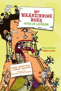 Het waanzinnige boek over je lichaam | Terry Denton ; Andy Griffiths |