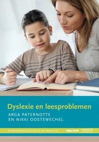 Dyslexie en leesproblemen | Arga Paternotte ; Nikki Oostewechel |