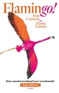 Flamingo! | Kim Crabeels ; Marije Tolman |