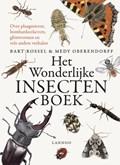 Het wonderlijke insectenboek   Bart Rossel ; Medy Oberendorff  