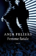 Femme fatale | Anja Feliers |