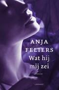 Wat hij mij zei | Anja Feliers |