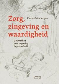 Zorg, zingeving en waardigheid   Pieter Grimbergen  