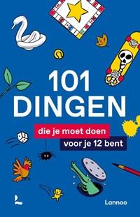 101 dingen die je moet doen voor je 12 bent | auteur onbekend |