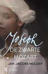 Joseph, de zwarte Mozart   Jan Jacobs Mulder   9789401605731