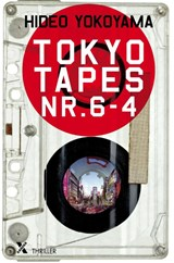 Tokyo tapes nr 6-4 | Hideo Yokoyama | 9789401606479