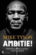 Ambitie! | Mike Tyson ; Larry Sloman |