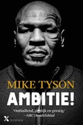 Ambitie! | Mike Tyson |