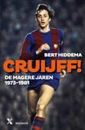 Cruijff! De magere jaren 1973-1982   Bert Hiddema  