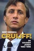 Cruijff! De gouden jaren 1982-1996   Bert Hiddema  