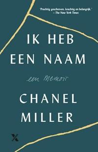 Ik heb een naam   Chanel Miller  