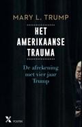 Het Amerikaanse trauma   Mary L. Trump  
