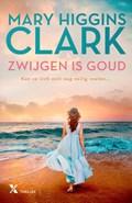 Zwijgen is goud | Mary Higgins Clark |