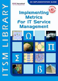 Implementing Metrics for IT Service Management | David A. Smith |