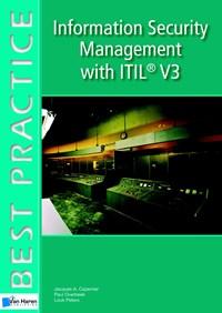 Information Security Management with ITIL® V3 | Jacques A. Cazemier ; Paul Overbeek ; Louk Peters |