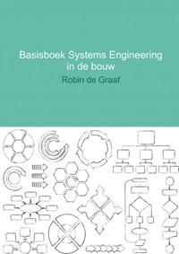 Basisboek systems engineering in de bouw | Robin de Graaf |