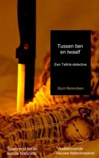 Tussen tien en twaalf | Bjorn Berendsen |