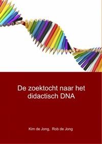 De zoektocht naar het didactisch DNA   Rob de Jong ; Kim de Jong  