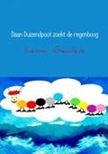 Daan Duizendpoot zoekt de regenboog | Leona Geudens |