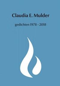 gedichten 1978 - 2018 | Claudia E. Mulder |