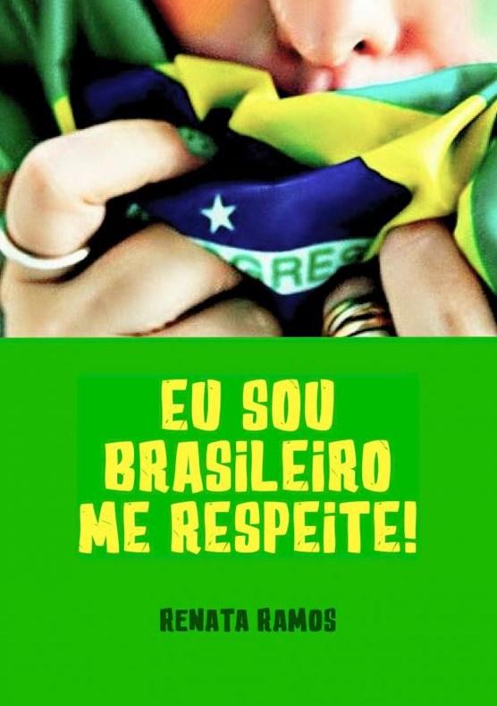 Eu sou brasileiro Me respeite !