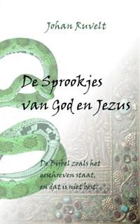 De Sprookjes van God en Jezus   Johan Ruvelt  