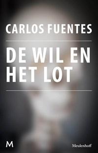 De wil en het lot | Carlos Fuentes |