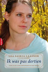 Ik was pas dertien | Lea Saskia Laasner ; Hugo Stamm |