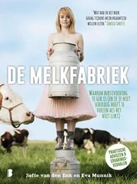 De melkfabriek | Sofie van den Enk ; Eva Munnik |