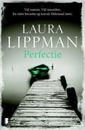 Perfectie | Laura Lippman |