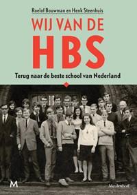 Wij van de hbs | Roelof Bouwman ; Henk Steenhuis |