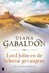 Lord John en de Schotse gevangene   Diana Gabaldon  
