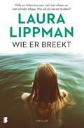 Wie er breekt | Laura Lippman |