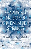 Waarom ik soms op en neer spring | Naoki Higashida |