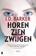 Horen, zien, zwijgen | J.D. Barker |