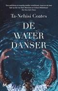 De waterdanser   Ta-Nehisi Coates  