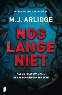 Nog lange niet | M.J. Arlidge |