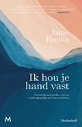 Ik hou je hand vast | Janie Brown |