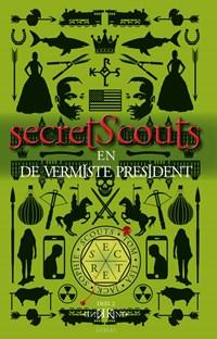 Secret Scouts en de vermiste President | Dennis Kind |