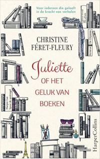 Juliette of het geluk van boeken | Christine Féret-Fleury |