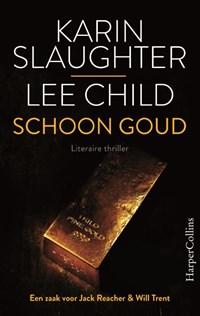 Schoon goud | Karin Slaughter ; Lee Child |