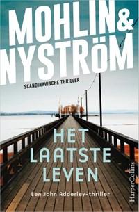 Het laatste leven | Peter Mohlin ; Peter Nyström |