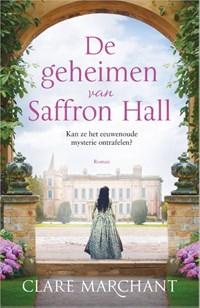 De geheimen van Saffron Hall | Clare Marchant |