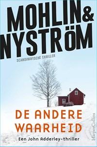De andere waarheid | Peter Mohlin ; Peter Nyström |
