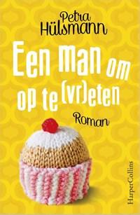 Een man om op te (vr)eten   Petra Hülsmann  