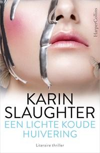 Een lichte koude huivering   Karin Slauhgter  
