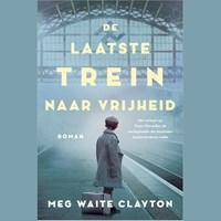 De laatste trein naar vrijheid | Meg Waite Clayton |