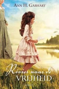 Rivier naar de vrijheid | Ann Gabhart |