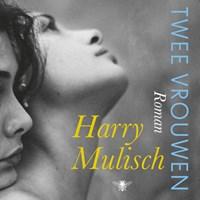 Twee vrouwen | Harry Mulisch |